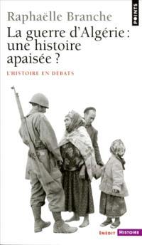 La guerre d'Algérie : une histoire apaisée ?