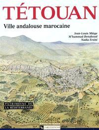 Tetouan : ville andalouse du Maroc