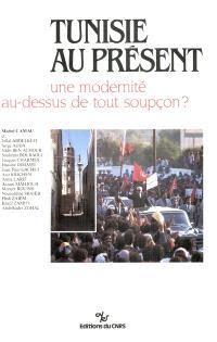 Tunisie au présent : une modernité au-dessus de tout soupçon ?