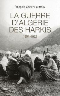 La guerre d'Algérie des harkis : 1954-1962