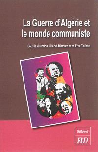 La guerre d'Algérie et le monde communiste