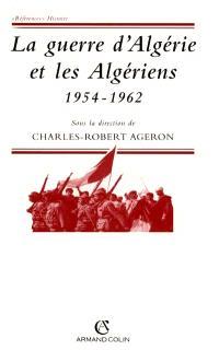 La guerre d'Algérie et les Algériens