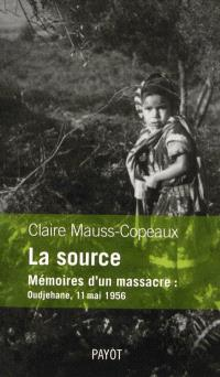 La source : mémoires d'un massacre : Oudjehane, 11 mai 1956