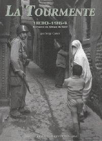La tourmente 1830-1964 : la France en Afrique du Nord