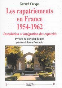 Les rapatriements en France, 1954-1962 : installation et intégration des rapatriés