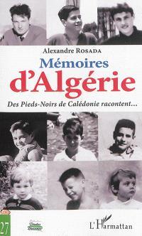 Mémoires d'Algérie : des pieds-noirs de Calédonie racontent...