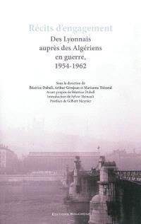 Récits d'engagement : des Lyonnais auprès des Algériens en guerre, 1954-1962