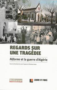 Regards sur une tragédie : Réforme et la guerre d'Algérie