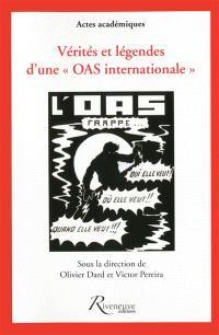 Vérités et légendes d'une OAS internationale