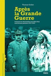 Après la Grande Guerre : comment les Amérindiens des Etats-Unis sont devenus patriotes : 1917-1947