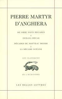 Décades du Nouveau Monde = De Orbe Novo decades. Volume 1, La décade océane *** Quatrième voyage de Christophe Colomb = Oceana decas = Oceana decas
