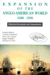 Expansion of the anglo-american world 1688-1900 : historical documents and commentaries