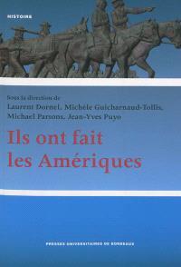 Ils ont fait les Amériques... : mobilités, territoires et imaginaires, 1776-1930