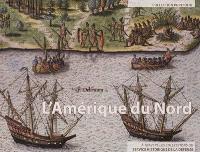 L'Amérique du Nord : à travers les collections du Service historique de la défense