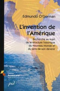 L'invention de l'Amérique  : recherche au sujet de la structure historique du Nouveau Monde et du sens de son devenir