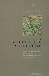 La modernité et son autre : récits de la rencontre avec l'Indien en Amérique du Nord au XVIIIe siècle