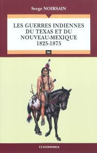 Les guerres indiennes du Texas et du Nouveau-Mexique : 1825-1875