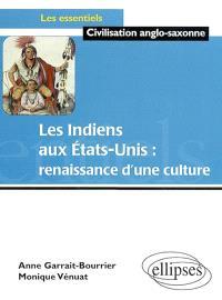 Les Indiens aux Etats-Unis : renaissance d'une culture