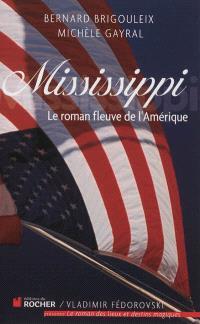 Mississippi : le roman fleuve de l'Amérique