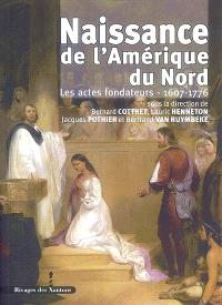 Naissance de l'Amérique du Nord : les actes fondateurs, 1607-1776