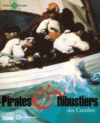 Pirates et flibustiers des Caraïbes : exposition, Abbaye de Daoulas, 23 avril - 22 nov. 2001