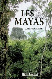 Les Mayas : grandeur et chute d'une civilisation