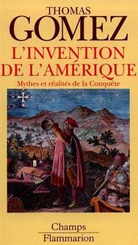 L'invention de l'Amérique : mythes et réalités de la conquête