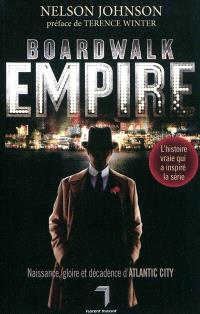 Boardwalk empire : naissance, gloire et décadence d'Atlantic City