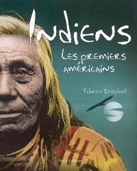 Indiens, les premiers Américains