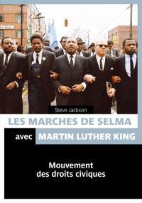 Les marches de Selma avec Martin Luther King : mouvements des droits civiques