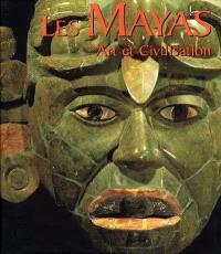 Les Maya, art et civilisation