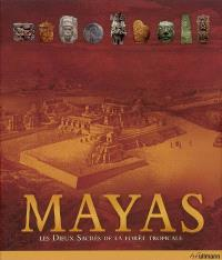 Mayas : les dieux sacrés de la forêt tropicale