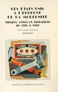 Les Etats-Unis à l'épreuve de la modernité : mirages, crises et mutations de 1918 à 1928