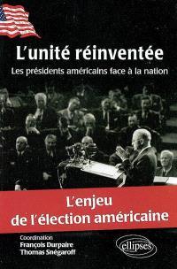 L'unité réinventée : les présidents américains face à la nation