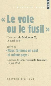 Le vote ou le fusil : discours de Malcolm X prononcé à Cleveland (Ohio), 3 avril 1964. Suivi de Nous formons un seul et même pays : discours sur les droits civiques prononcé par John Fitzgerald Kennedy, 11 juin 1963
