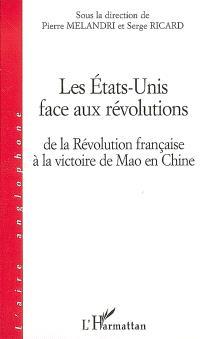 Les Etats-Unis face aux révolutions : de la Révolution française à la victoire de Mao en Chine