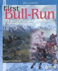 Bull Run, first victory for the South or The battle of Manassas : 21 july 1861