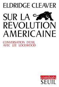 Sur la révolution américaine : conversation d'exil avec Lee Lockwood