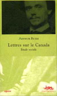 Lettres sur le Canada : étude sociale