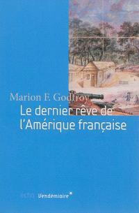 Le dernier rêve de l'Amérique française