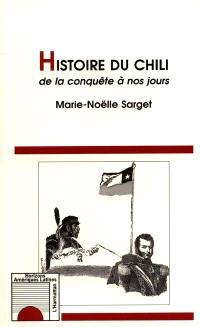 Histoire du Chili de la conquête à nos jours
