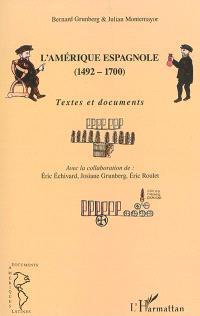 L'Amérique espagnole : 1492-1700 : textes et documents