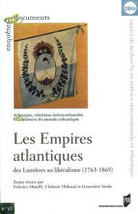 Les empires atlantiques : des Lumières au libéralisme (1763-1865)