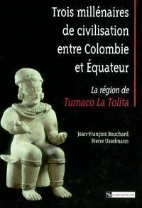 Trois millénaires de civilisation entre Colombie et Equateur : la région de Tumaco La Tolita