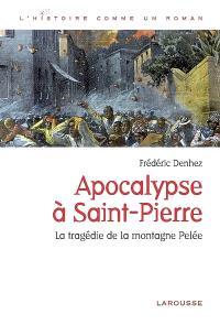 Apocalypse à Saint-Pierre : la tragédie de la montagne Pelée
