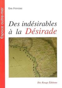 Des indésirables à la Désirade : histoire de la déportation de mauvais sujets, 1763-1767
