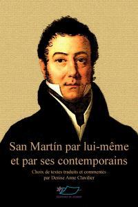 San Martin par lui-même et par ses contemporains
