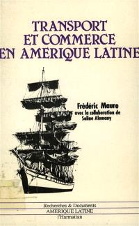 Transport et commerce en Amérique latine : 1800-1970