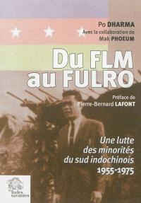 Du FLM au Fulro : une lutte des minorités du sud indochinois : 1955-1975