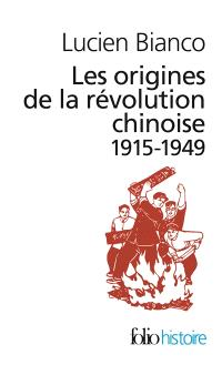 Les origines de la révolution chinoise : 1915-1949